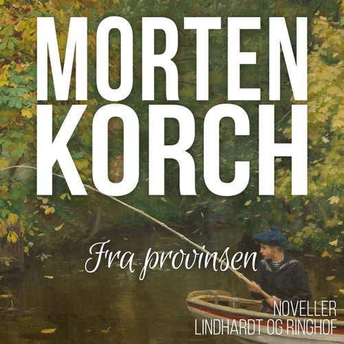 Audiokniha Fra provinsen - Morten Korch - Thomas Leth Rasmussen
