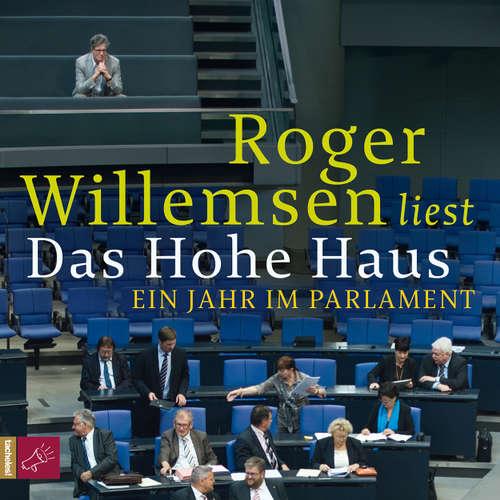 Hoerbuch Das Hohe Haus - Roger Willemsen - Roger Willemsen