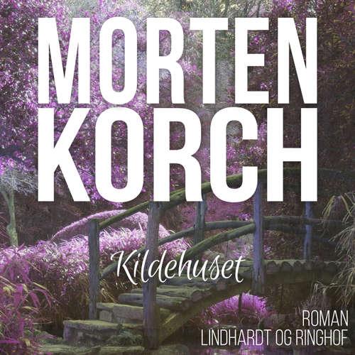 Audiokniha Kildehuset - Morten Korch - Thomas Leth Rasmussen
