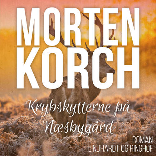 Audiokniha Krybskytterne på Næsbygård - Morten Korch - Thomas Leth Rasmussen