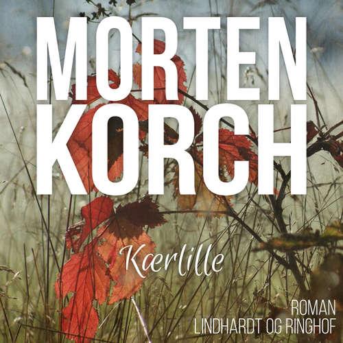 Audiokniha Kærlille - Morten Korch - Thomas Leth Rasmussen