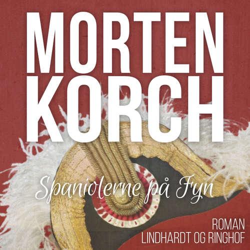 Audiokniha Spaniolerne på Fyn - Morten Korch - Martin Johs. Møller