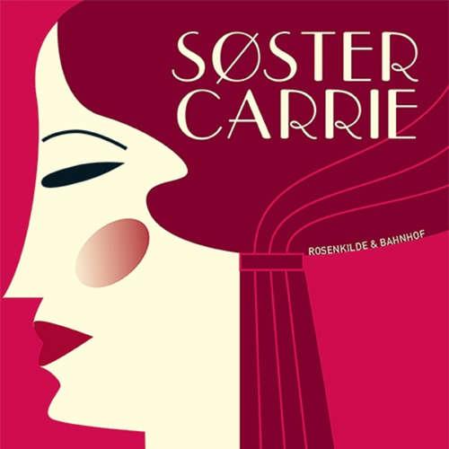 Audiokniha Søster Carrie, 1 - Theodore Dreiser - Kristina Pfeil Nielsen