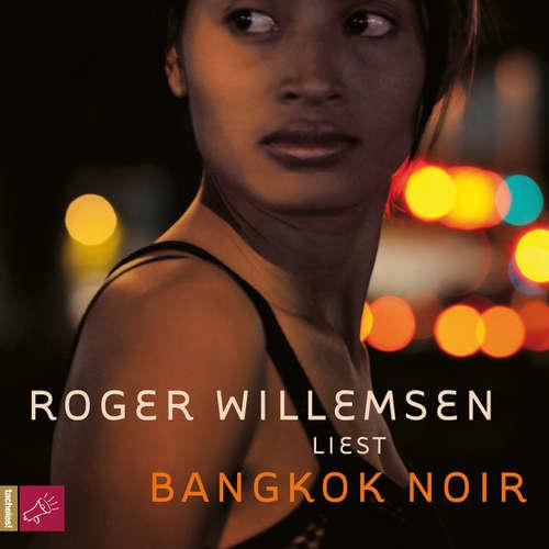 Hoerbuch Bangkok Noir - Roger Willemsen - Roger Willemsen