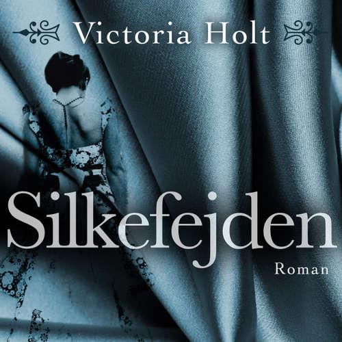 Audiokniha Silkefejden - Victoria Holt - Liselotte Krogager