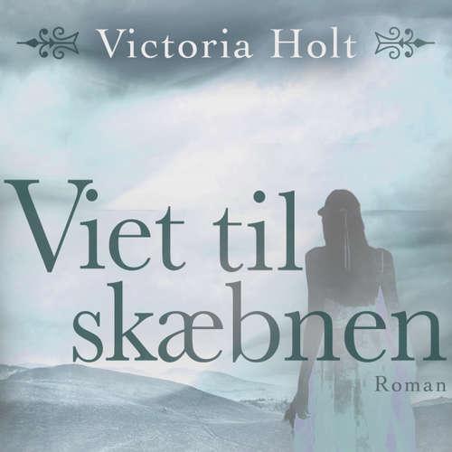 Audiokniha Viet til skæbnen - Victoria Holt - Liselotte Krogager