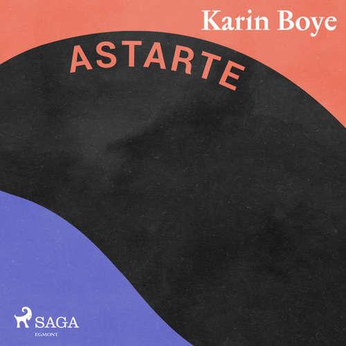 Audiokniha Astarte - Karin Boye - Åsa Kjellman Erici