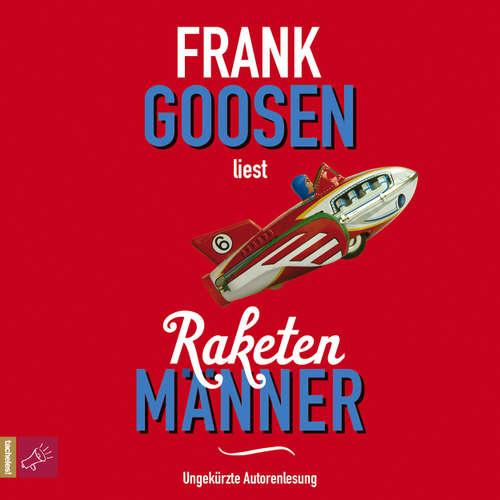 Hoerbuch Raketenmänner - Frank Goosen - Frank Goosen