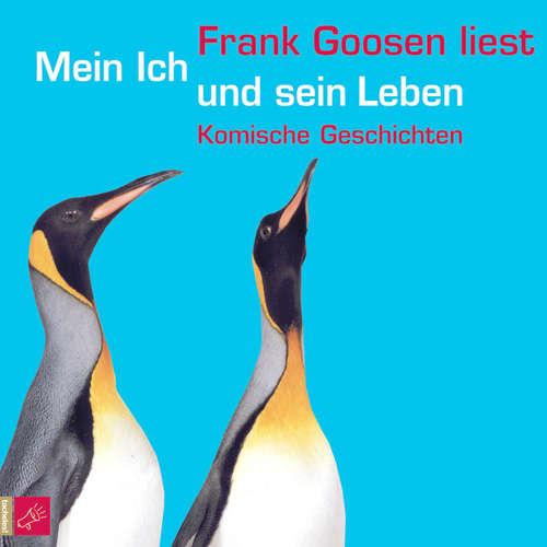 Hoerbuch Mein Ich und sein Leben - Frank Goosen - Frank Goosen