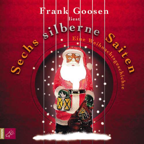 Hoerbuch Sechs silberne Saiten - Frank Goosen - Frank Goosen