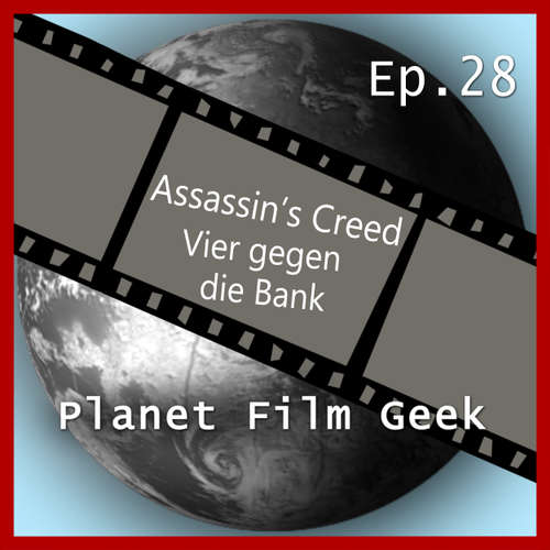 Hoerbuch Planet Film Geek, PFG Episode 28: Assassin's Creed, Vier gegen die Bank - Johannes Schmidt - Johannes Schmidt