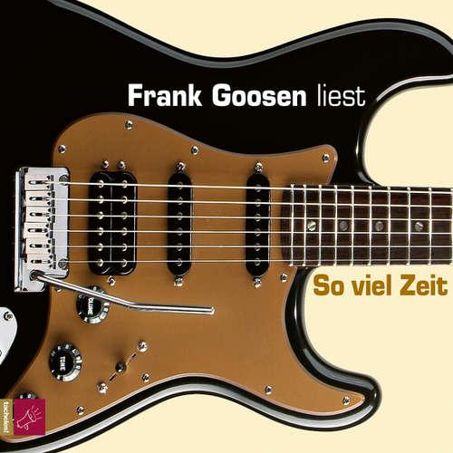 Hoerbuch So viel Zeit - Frank Goosen - Frank Goosen