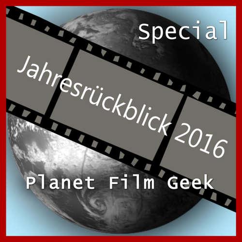 Hoerbuch Planet Film Geek, PFG Jahresrückblick 2016 - Johannes Schmidt - Johannes Schmidt