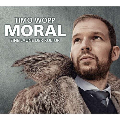 Hoerbuch Moral - Eine Laune der Kultur - Timo Wopp -