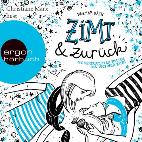 Hoerbuch Zimt und zurück (Autorisierte Lesefassung) - Dagmar Bach - Christiane Marx