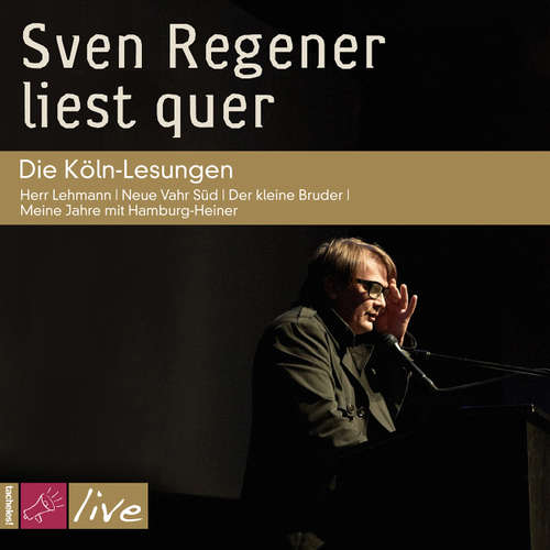 Sven Regener liest quer: Die Köln-Lesungen