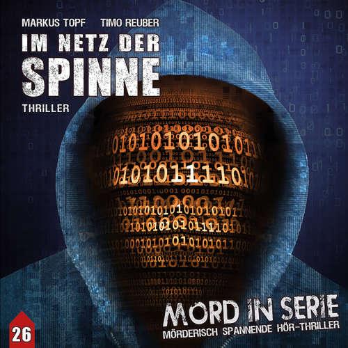 Hoerbuch Mord in Serie, Folge 26: Im Netz der Spinne - Markus Topf - Stephanie Kirchberger