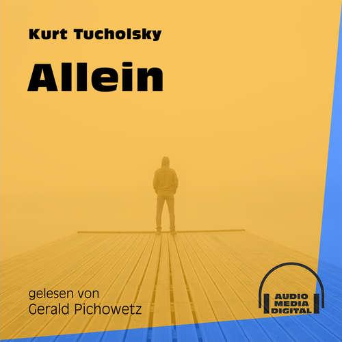 Hoerbuch Allein - Kurt Tucholsky - Gerald Pichowetz
