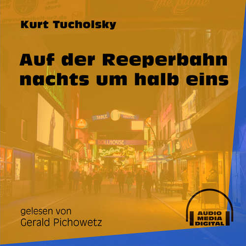 Hoerbuch Auf der Reeperbahn nachts um halb eins - Kurt Tucholsky - Gerald Pichowetz