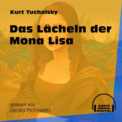 Hoerbuch Das Lächeln der Mona Lisa - Kurt Tucholsky - Gerald Pichowetz