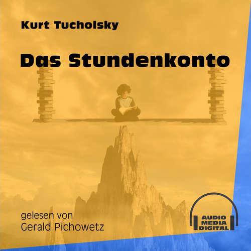 Hoerbuch Das Stundenkonto - Kurt Tucholsky - Gerald Pichowetz