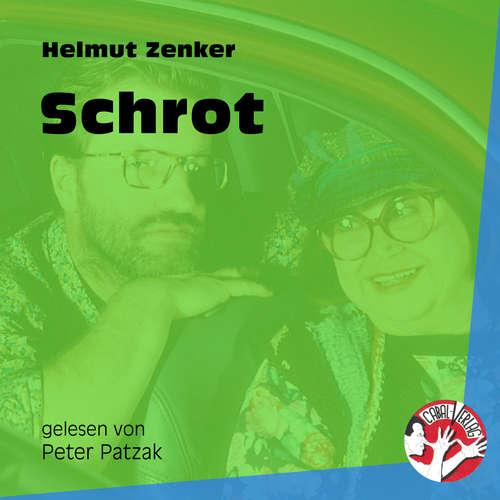 Hoerbuch Schrot - Helmut Zenker - Peter Patzak