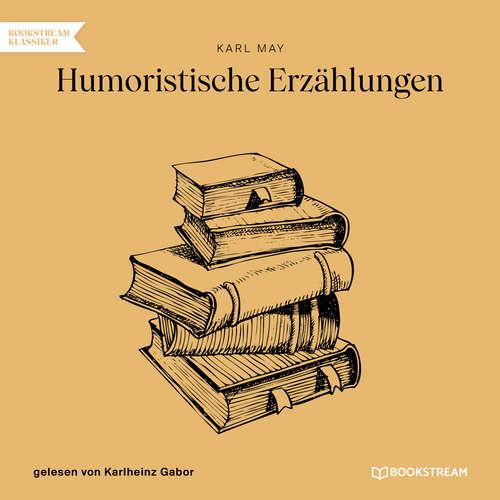 Hoerbuch Humoristische Erzählungen - Karl May - Karlheinz Gabor