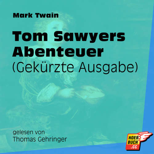 Hoerbuch Tom Sawyers Abenteuer - Mark Twain - Thomas Gehringer