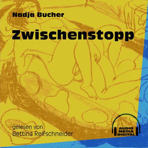 Hoerbuch Zwischenstopp - Nadja Bucher - Bettina Reifschneider