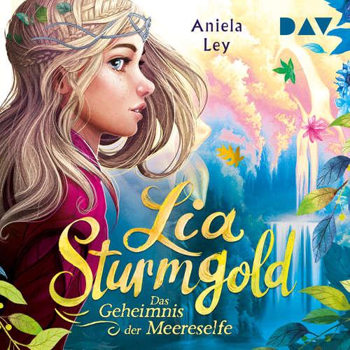 Hoerbuch Das Geheimnis der Meereselfe - Lia Sturmgold, Teil 2 - Aniela Ley - Yvonne Greitzke