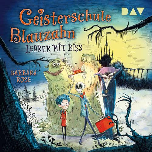 Hoerbuch Lehrer mit Biss - Geisterschule Blauzahn, Teil 1 - Barbara Rosa - Thomas Nicolai