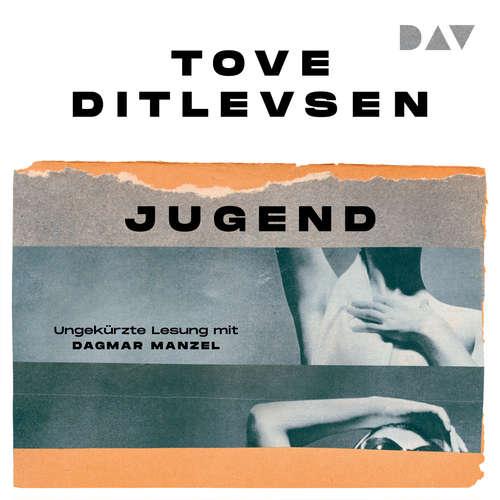 Hoerbuch Jugend - Tove Ditlevsen - Dagmar Manzel