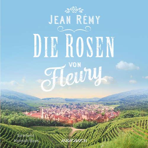 Hoerbuch Die Rosen von Fleury - Jean Rémy - Hannah Baus