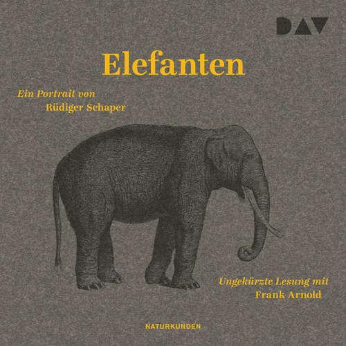 Hoerbuch Elefanten. Ein Portrait - Rüdiger Schaper - Frank Arnold