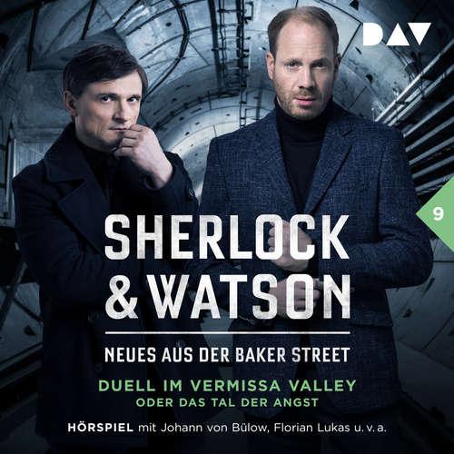 Hoerbuch Sherlock & Watson - Neues aus der Baker Street, Fall 9: Duell im Vermissa Valley oder Das Tal der Angst - Viviane Koppelmann - Johann von Bülow