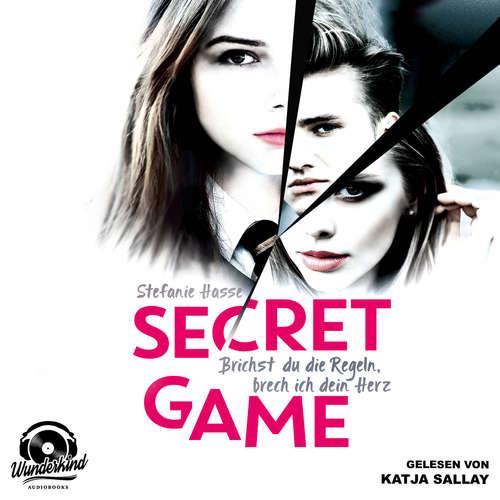 Hoerbuch Brichst du die Regeln, brech ich dein Herz - Secret Game, Band 1 - Stefanie Hasse - Katja Sallay