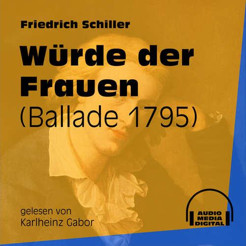 Hoerbuch Würde der Frauen - Ballade 1795 - Friedrich Schiller - Karlheinz Gabor