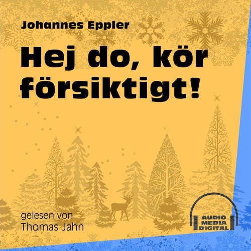 Hoerbuch Hej do, kör försiktigt! - Johannes Eppler - Thomas Jahn