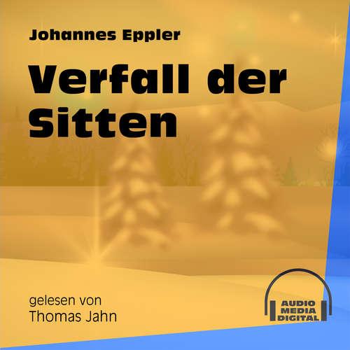 Hoerbuch Verfall der Sitten - Johannes Eppler - Thomas Jahn