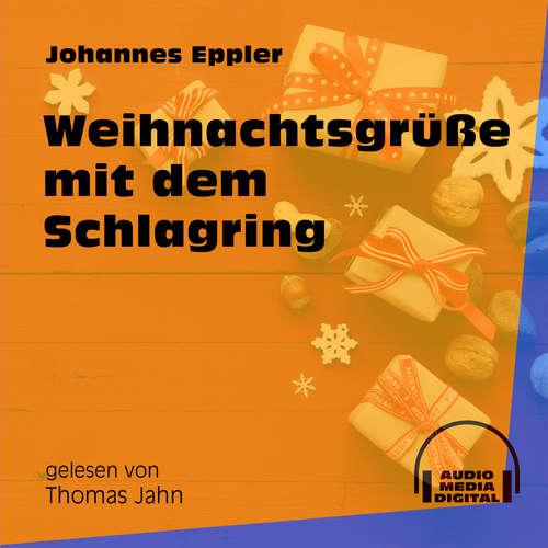 Hoerbuch Weihnachtsgrüße mit dem Schlagring - Johannes Eppler - Thomas Jahn