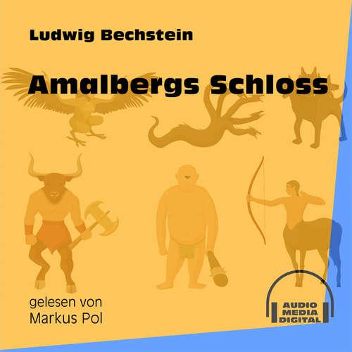 Hoerbuch Amalbergs Schloss - Ludwig Bechstein - Markus Pol