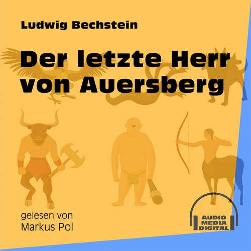 Hoerbuch Der letzte Herr von Auersberg - Ludwig Bechstein - Markus Pol
