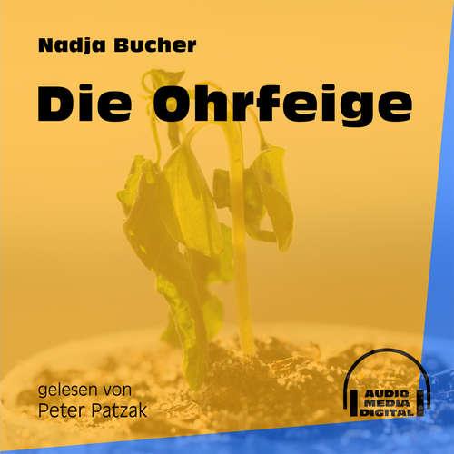 Hoerbuch Die Ohrfeige - Nadja Bucher - Peter Patzak