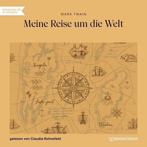 Hoerbuch Meine Reise um die Welt - Mark Twain - Claudia Rohnefeld