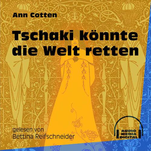 Hoerbuch Tschaki könnte die Welt retten - Ann Cotten - Bettina Reifschneider