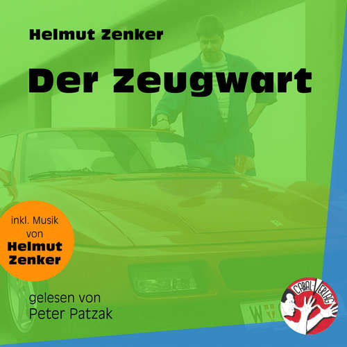 Hoerbuch Der Zeugwart - Helmut Zenker - Peter Patzak