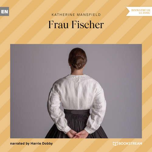Audiobook Frau Fischer - Katherine Mansfield - Harrie Dobby
