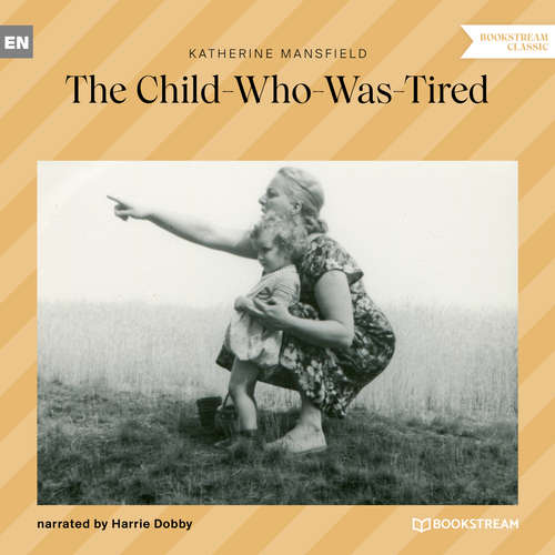 Audiobook The Child-Who-Was-Tired - Katherine Mansfield - Harrie Dobby