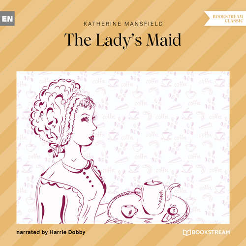 Audiobook The Lady's Maid - Katherine Mansfield - Harrie Dobby