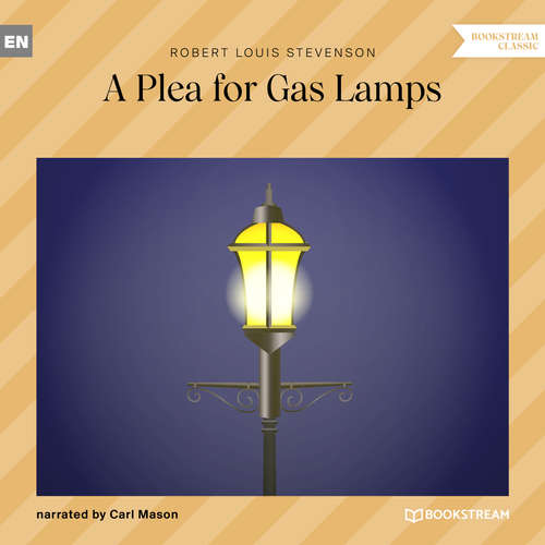 Audiobook A Plea for Gas Lamps - Robert Louis Stevenson - Carl Mason